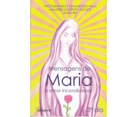 Mensagens de Maria - o amor incondicional